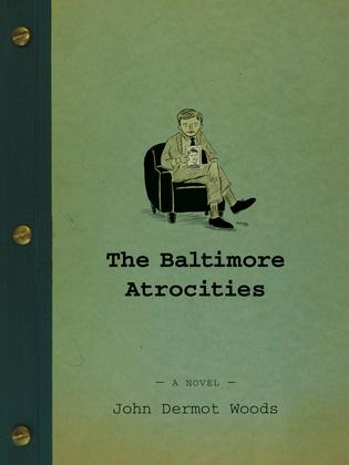 The Baltimore Atrocities
