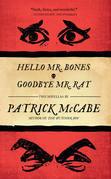 Hello Mr. Bones & Goodbye Mr. Rat