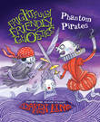 Frightfully Friendly Ghosties: Phantom Pirates