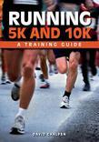 Running 5K and 10K: A Training Guide