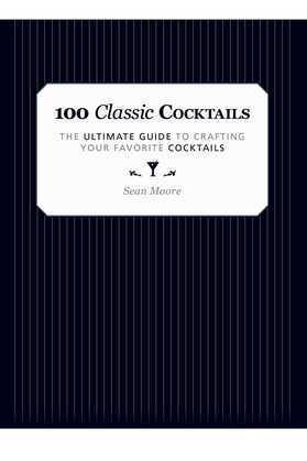 100 Classic Cocktails