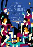 The Social Climber's Bible: A Book of Manners, Practical Tips, and Spiritual Advice forthe Upwardly Mobile