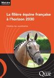 La filière équine française à l'horizon 2030