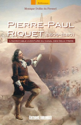 Pierre-Paul Riquet (1609-1680)