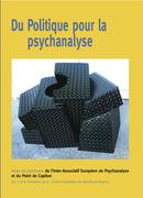 Du Politique pour la psychanalyse