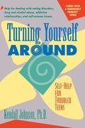 Turning Yourself Around: Self-Help for Troubled Teens