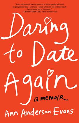Daring to Date Again: A Memoir