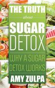 The Truth about Sugar Detox: Why a Sugar Detox Works