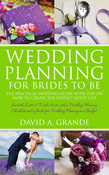 Wedding Planning for Brides to Be: The Complete Guide for That Special Day: The Practical Guide with Tips on How to Create the Perfect Guest List: Sav