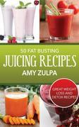 50 Fat Busting Juicing Recipes: Great Weight Loss and Detox Recipes