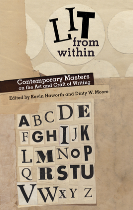 Lit from Within: Contemporary Masters on the Art and Craft of Writing