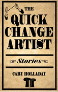 The Quick-Change Artist: Stories