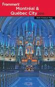 Frommer'sMontreal and Quebec City 2010 (Frommer'sComplete #628)