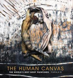 The Human Canvas: The World's Best Body Paintings
