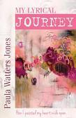 My Lyrical Journey: How I Painted My Heart Wide Open