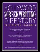 Hollywood Screenwriting Directory Fall/Winter Volume 5: A Specialized Resource for Discovering Where & How to Sell Your Screenplay
