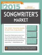 2015 Songwriter's Market: Where & How to Market Your Songs