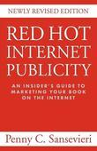 RED HOT INTERNET PUBLICITY: An Insider's Guide to Promoting Your Book on the Internet