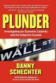 PLUNDER: Investigating Our Economic Calamity and the Subprime Scandal