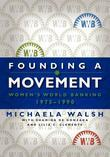 Founding a Movement: Women's World Banking, 1975-1990