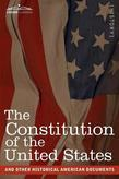 The United States Constitution and Other Historical Documents