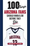 100 Things Arizona Fans Should Know & Do Before They Die