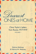 Dearest Ones At Home: Clara Taylor's Letters from Russia, 1917-1919