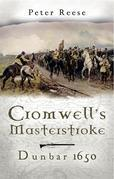 Cromwell's Masterstroke: Dunbar 1650