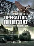 Operation Bluecoat: Breakout from Normandy