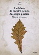 Un héroe de nuestro tiempo. Antología poética