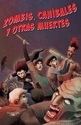 Zombis, caníbales y otras muertes