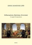 Diffamazione, Epicheia, Divorziati. Tre saggi di Teologia Morale