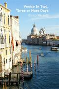 Venice in Two, Three or More Days