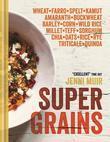 Supergrains: Wheat - Farro - Spelt - Kamut - Amaranth - Buckwheat - Barley - Corn - Wild Rice - Millet - Teff - Sorghum - Chia - Oats - Rice - Rye - T