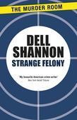 Strange Felony