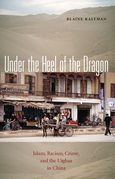 Under the Heel of the Dragon: Islam, Racism, Crime, and the Uighur in China
