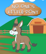 No One's Little Pony