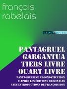 Pantagruel, Gargantua, Tiers Livre, Quart Livre, Pantagrueline Prognostication
