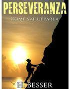 PERSEVERANZA - Come svilupparla