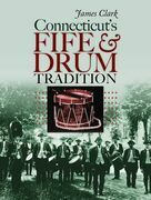 Connecticut's Fife and Drum Tradition