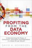 Profiting from the Data Economy: Understanding the Roles of Consumers, Innovators and Regulators in a Data-Driven World
