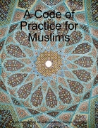 A Code of Practice for Muslims