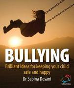 Bullying: Brilliant Ideas for Keeping Your Children Safe and Happy