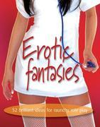 Erotic fantasies: Brilliant ideas for raunchy role play