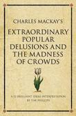 Charles Mackay's Extraordinary Popular Delusions and the Madness of Crowds: A modern-day interpretation of a finance classic