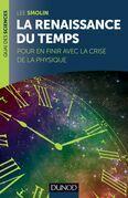 La renaissance du Temps: Pour en finir avec la crise de la physique