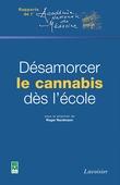 Désamorcer le cannabis dès l'école (Coll. Rapports de l'Académie nationale de médecine)