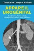 L'essentiel de l'imagerie médicale : Appareil urogénital