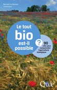 Le tout bio est-il possible ? 90 clés pour comprendre l'agriculture biologique