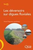 Les déversoirs sur les digues fluviales